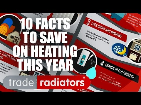 10 Facts To Save On Heating This Year  Trade Radiators