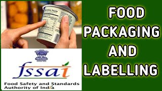 Food Packaging And Labelling: FSSAI:Food Safety Officer/Technical Officer