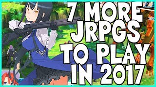 7 MORE JRPGs You Can Play In 2017