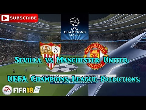 Sevilla vs Manchester United   UEFA Champions League   Predictions FIFA 18