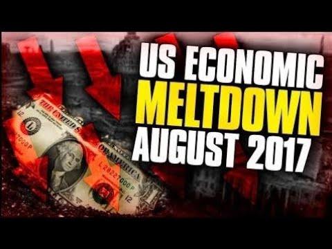 US ECONOMIC MELTDOWN AUGUST 2017