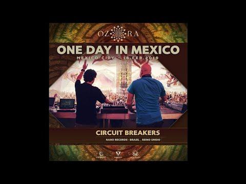 CIRCUIT BREAKERS Ozora Festival One Day In México