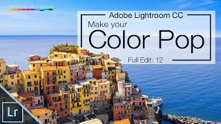 Lightroom 6 tutorial - Amazing color pop and Color Grading in Lightroom CC