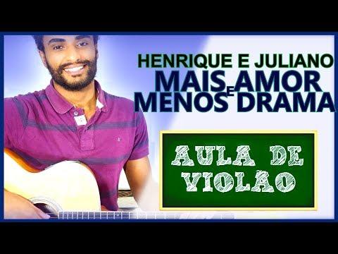 COMO TOCAR - Mais Amor e Menos Drama Henrique e Juliano