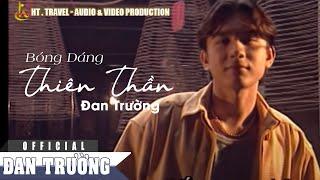 BÓNG DÁNG THIÊN THẦN | Official MV | Đan Trường