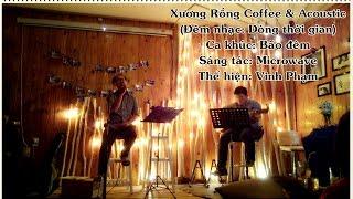 """Bão đêm - Vinh Phạm [Đêm nhạc """"Dòng thời gian"""" - Xương Rồng Coffee & Acoustic]"""