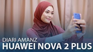 Diari Amanz : Huawei Nova 2 Plus