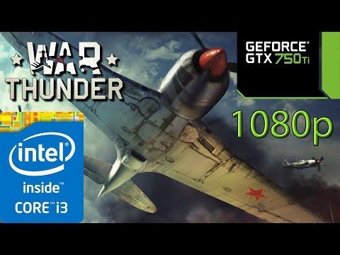 War Thunder - i3 4150 - 8GB RAM - GTX 750 ti - 1080p