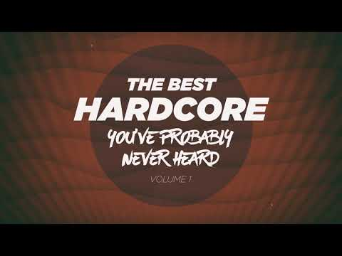 The Best Hardcore (You've Probably Never Heard) Vol.1