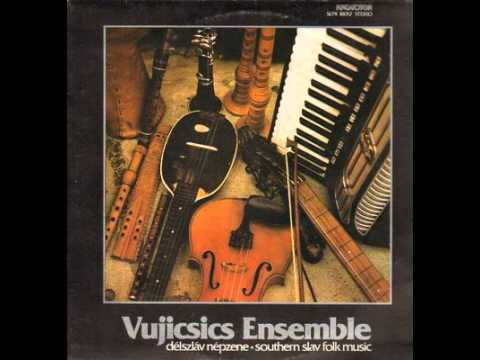 Vujicsics Ensemble - Southern Slav Folk Music (1980)