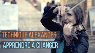 La Technique Alexander: Apprendre à Changer