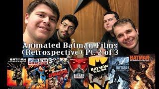 Animated Batman Films (Retrospective) Pt. 2 of 3