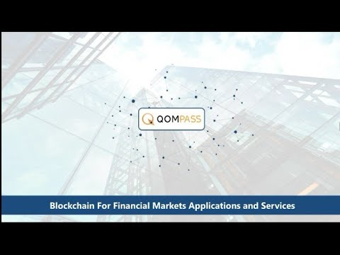 QOMPASS BLOCKCHAIN FOR FINANCIAL MARKETS APPLICATIONS AND SERVICES