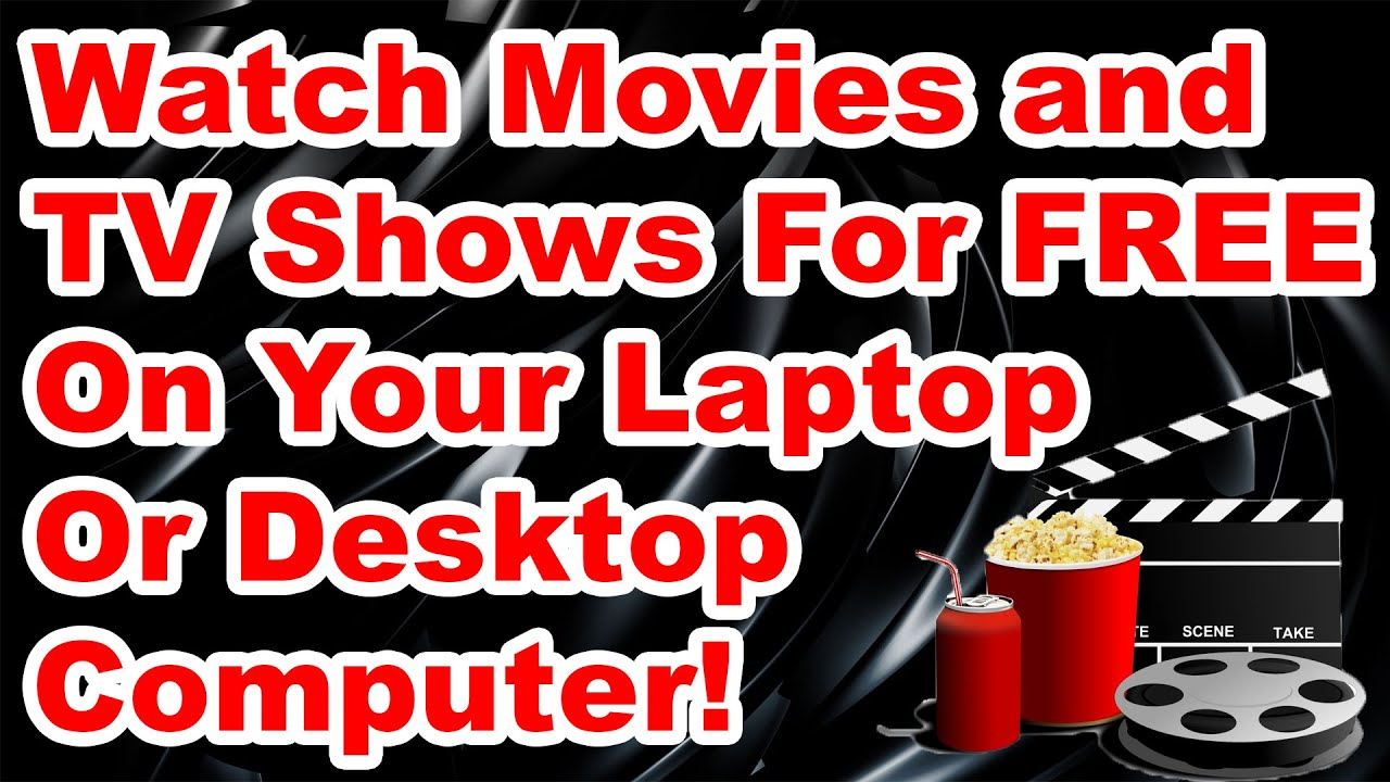 How to Watch Movies / TV Shows for FREE on your Computer ...