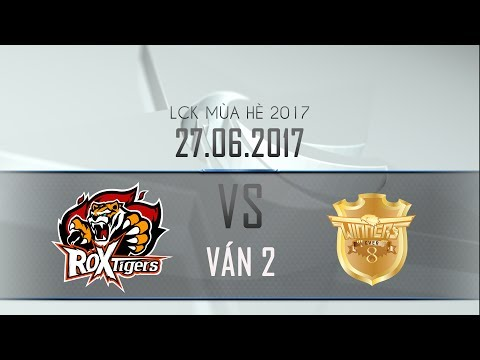 [27.06.2017] Ever 8 vs Tigers [LCK Mùa Hè 2017][Ván 2]
