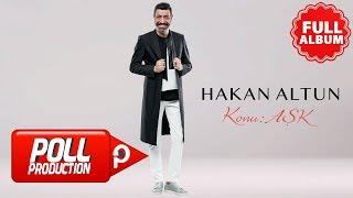 Hakan Altun - Konu Aşk ( Full Albüm Dinle )