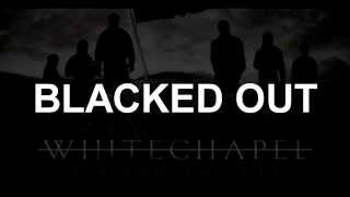 Watch Whitechapel Blacked Out video