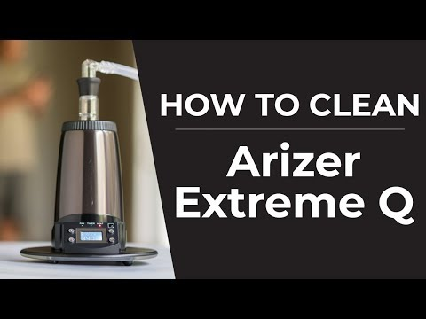 Extreme Q Cleaning Guide | How To Clean Your Arizer Extreme Q Vaporizer
