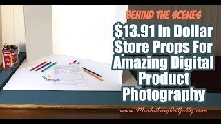 Behind The Scenes - Setting Up My Dollar Store Digital Product Photography Pictures