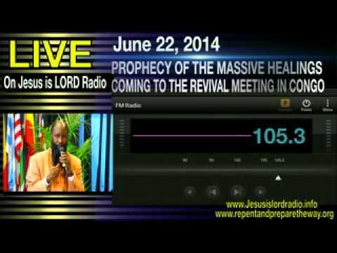 June 22 Prophecy of healings coming to congo Meeting