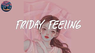 Friday feeling 🌺 songs to vibe to alone in your room