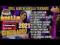 ADELLA Terbaru  2021 Full Album // Best  Album 2021 TUTUKNO LAKUMU//TANPA BATAS WAKTU//CIDRO2//LILLO