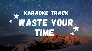 Waste your time - Conor Maynard  Instrumental track with lyrics   Eternity Pearls