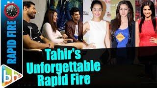 Tahir Raj Bhasin's Rapid Fire On Dating Alia-Parineeti-Shraddha | Oddest Kissing Location