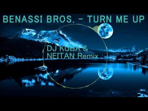 Bennasi Bros - Turn Me Up (DJ KUBA & NEITAN Remix) *FREE DL*