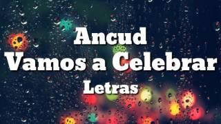 Vamos a Celebrar - Ancud (Letras) thumbnail