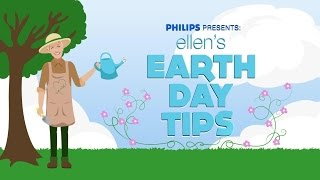 Ellen's Earth Day Tips