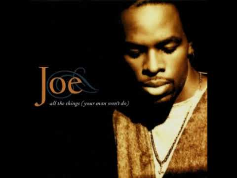 JOE All The Things (Your Man Won't Do) (1995 Video Version No Intro)