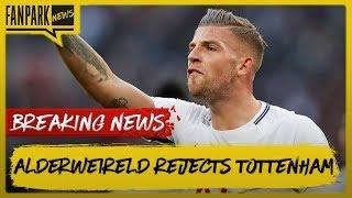 Alderweireld Rejects Tottenham | Agüero Set To Not Press Charges - Fan Park News