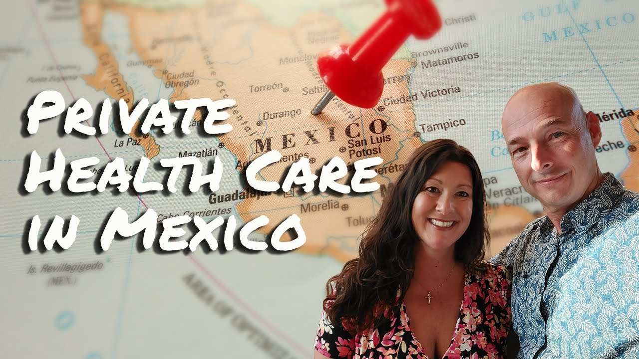 Private Health Care and Insurance in Mexico
