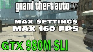 1# GTA 4 (PC) MAX SETTINGS MAX 160 FPS !!! 1080p60 GTX 980M SLI test on MSI GT80 TITAN