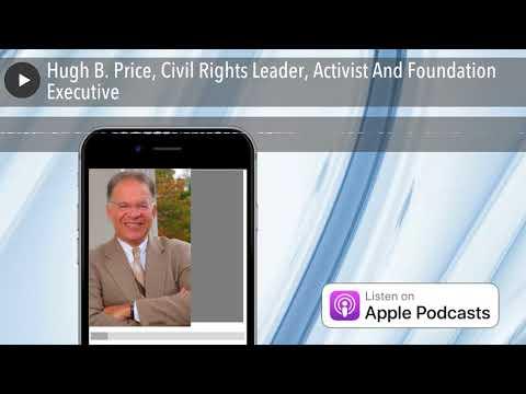 Hugh B. Price, Civil Rights Leader, Activist And Foundation Executive