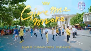 [KPOP IN PUBLIC] VAV - 'Give me more' Dance Cover By B-Wild, FGdance, Cli-max From Vietnam