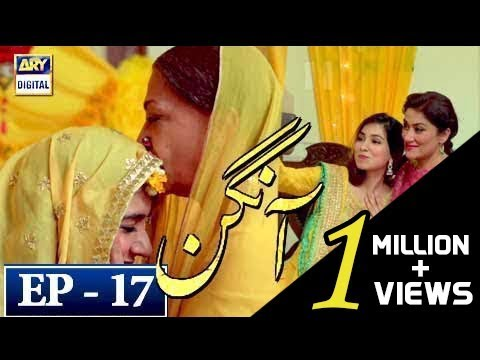 Aangan Episode 17 - 28th February 2018 - ARY Digital Drama