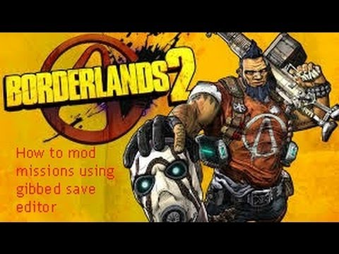 Borderlands 2 - How to mod missions using Gibbed Save ... Borderlands 2 Gibbed