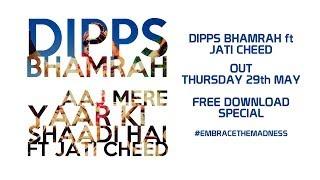 Aaj Mere Yaar Ki Shaadi Hai - Dipps Bhamrah ft Jati Cheed Promo