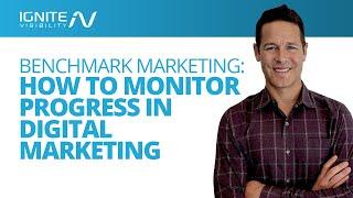 Benchmark Marketing: How to Monitor Progress in Digital Marketing