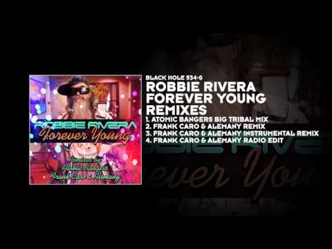 Robbie Rivera - Forever Young (Atomic Bangers Big Tribal Mix)