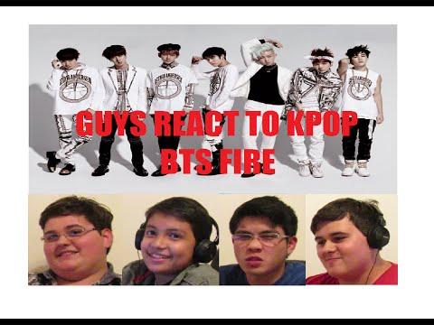 REACTIONS: GUYS REACT TO K-POP BTS FIRE
