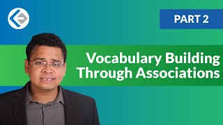 Vocabulary Building Through Associations - Part 2 (CAT/CMAT/GRE/GMAT)