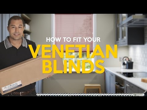How to fit venetian blinds