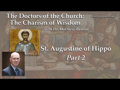 DC10 St. Augustine of Hippo (part 2) – The Doctors of the Church with Dr. Matthew Bunson