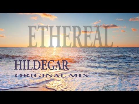 ETHEREAL -  HILDEGAR  (ORIGINAL MIX)