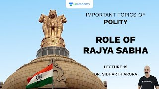 L19: Role of Rajya Sabha | Important Topics of Polity (UPSC CSE) | Sidharth Arora