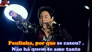 Paulinha - banda Calcinha Preta - karaoke