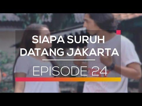 Siapa Suruh Datang Jakarta - Episode 24
